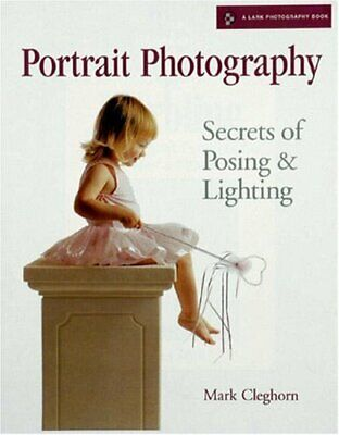 £3.99 • Buy Portrait Photography: Secrets Of Posing And Light... By Cleghorn, Mark Paperback