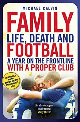 £2.49 • Buy Family: Life, Death And Football: A Year On The Frontline ... By Calvin, Michael
