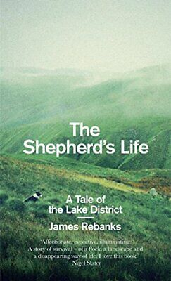 The Shepherd's Life: A Tale Of The Lake District By Rebanks, James Book The • 13.99£