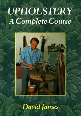 Upholstery: A Complete Course By James, David Paperback Book The Cheap Fast Free • 6.38£