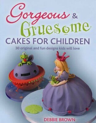 £3.99 • Buy Gorgeous And Gruesome Cakes For Children By Debbie Brown Paperback Book The