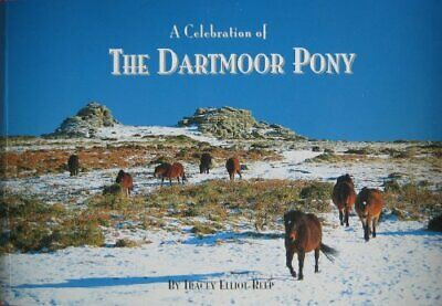 A Celebration Of The Dartmoor Pony By Tracey  Elliot-Reep Paperback Book The • 14.99£
