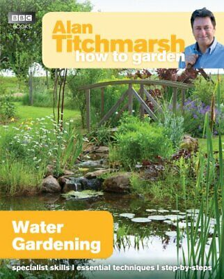 £6.13 • Buy Alan Titchmarsh How To Garden: Water Gardening By Titchmarsh, Alan Book The
