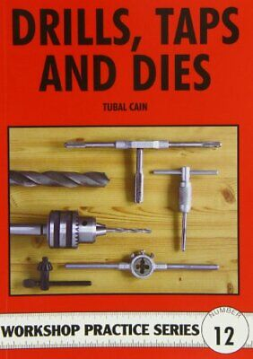 Drills, Taps And Dies (Workshop Practice) By Cain, Tubal Paperback Book The • 6.99£