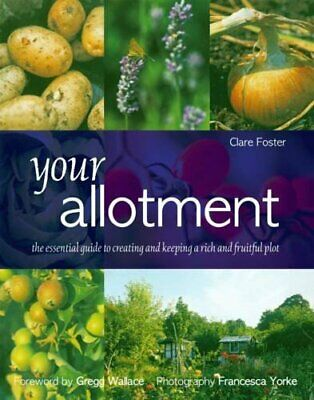 Your Allotment By Foster, Clare Hardback Book The Cheap Fast Free Post • 3.59£