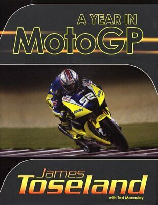 £4.99 • Buy A Year In MotoGP By James Toseland Racing Ltd Hardback Book The Cheap Fast Free