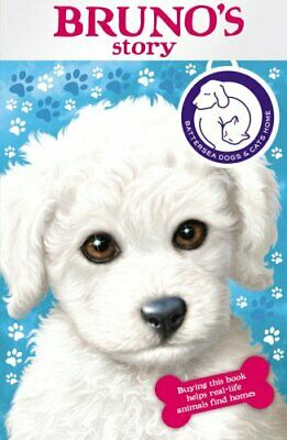 Battersea Dogs & Cats Home: Bruno's Story By Battersea Dogs And Cats Home Book • 2.49£