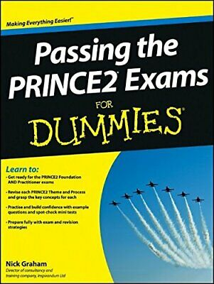 £31.99 • Buy Passing The PRINCE2 Exams For Dummies By Graham, Nick Book The Cheap Fast Free