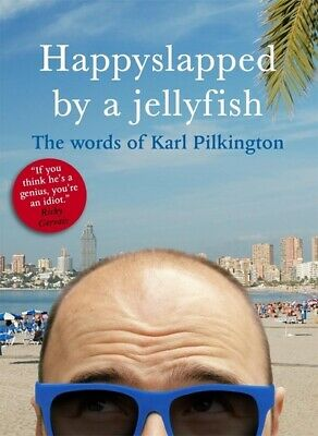 £3.16 • Buy Happyslapped By A Jellyfish: The Words Of Karl Pilkington By Karl Pilkington