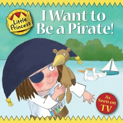 £3.29 • Buy I Want To Be A Pirate! (Little Princess) By Ross, Tony Paperback Book The Cheap