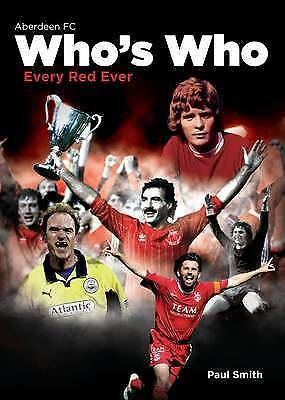 The Aberdeen Football Club Who's Who: An A-Z Of Dons, Book, New Hardback • 13.95£
