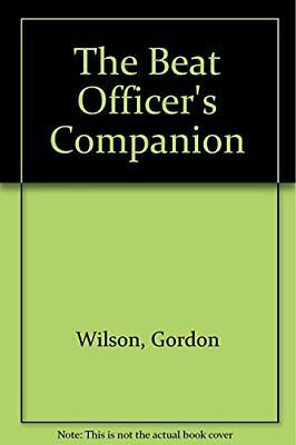 The Beat Officer's Companion By Wilson, Gordon Paperback Book The Cheap Fast • 5.99£