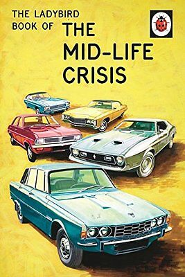The Ladybird Book Of The Mid-Life Crisis (Ladybird Books For Grown-Ups) By Jaso • 2.10£