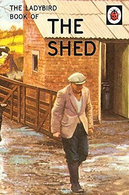 The Ladybird Book Of The Shed (Ladybird Books For Grown-Ups) By Jason Hazeley, • 2.10£