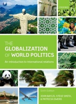 The Globalization Of World Politics: An Introduction To International • 6.20£