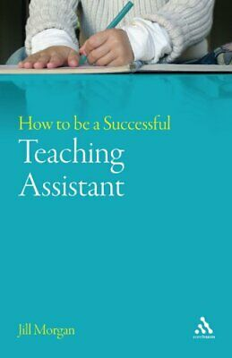 £5.99 • Buy How To Be A Successful Teaching Assistant (Teaching... By Morgan, Jill Paperback