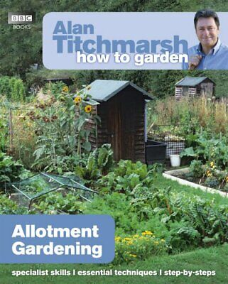 Alan Titchmarsh How To Garden: Allotment Gardening By Titchmarsh, Alan Book The • 7.49£
