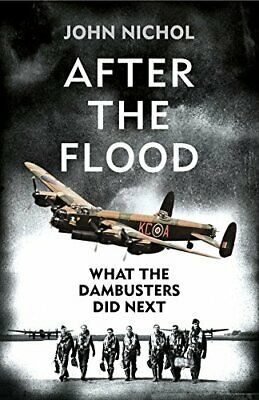 After The Flood: What The Dambusters Did Next By Nichol, John Book The Cheap • 6.10£