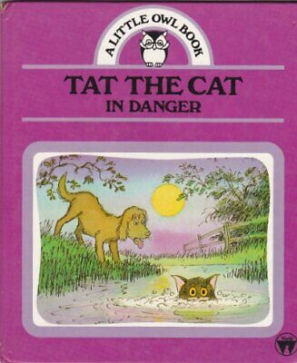 £24.99 • Buy Tat The Cat In Danger (A Little Owl Book) By Titcombe, Audrey Paperback Book The