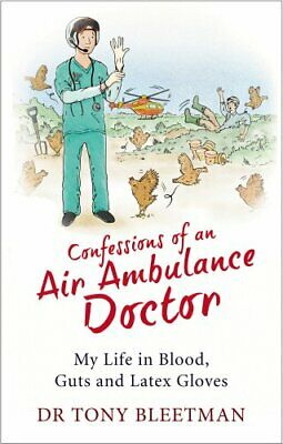 £3.50 • Buy Confessions Of An Air Ambulance Doctor By Bleetman, Dr Tony Book The Cheap Fast