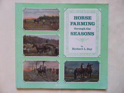 £8.49 • Buy Horse Farming Through The Seasons By Day, Herbert L. Paperback Book The Cheap