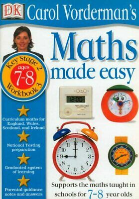 Maths Made Easy: Age 7-8 Book 3: Age 7-8 Bk.3 (... By Vorderman, Carol Paperback • 5.99£