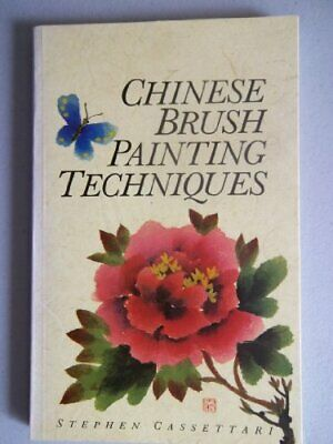 Chinese Brush Painting Techniques By Cassettari, Stephen Paperback Book The • 14.99£