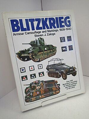 £16.80 • Buy Blitzkrieg: Armour, Camouflage And Markings, 1939-40 By Zaloga, Steven Hardback