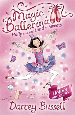 £1.89 • Buy Holly And The Land Of Sweets (Magic Ballerina, Book 18) By Darcey Bussell