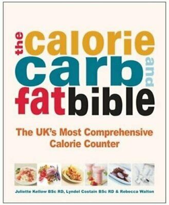£7.49 • Buy The Calorie, Carb & Fat Bible: The UK's Most Comprehensive Calorie Counter Book