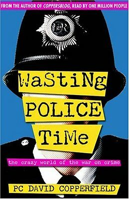 £2.21 • Buy Wasting Police Time: The Crazy World Of The War On Crime By David Copperfield