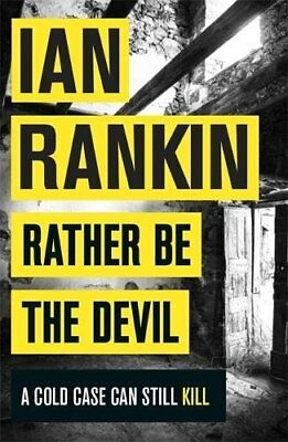 Rather Be The Devil: The Brand New Rebus Bestseller By Ian Rankin • 2.82£