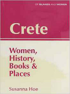 Crete: Women, History, Books And Places (Of Islands & Women), New, Hoe, Susanna  • 6.75£