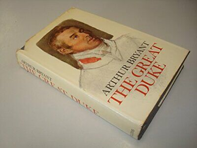 £3 • Buy The Great Duke Or The Invincible General By Bryant, Arthur Hardback Book The