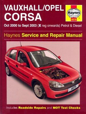 Vauxhall/Opel Corsa Petrol And Diesel Service And Repair Manual: Oct 2000 To Se • 4.01£