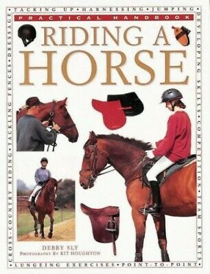 £4.99 • Buy Riding A Horse (Practical Handbook) By Sly, Debbie Paperback Book The Cheap Fast
