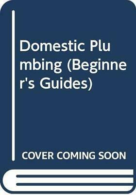 £3.59 • Buy Domestic Plumbing (Beginner's Guides) By Hall, Ernest Paperback Book The Cheap