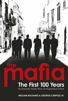 The Mafia: The First 100 Years By Balsamo, William Paperback Book The Cheap Fast • 5.99£