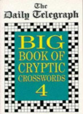 £7.73 • Buy The Daily Telegraph Big Book Of Cryptic Crosswords 4 By Telegraph Group Limited