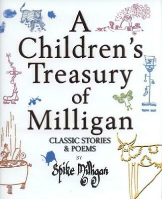 A Children's Treasury Of Milligan: Classic Stories & Poems By Spike Milligan • 3.67£