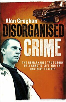 £5.99 • Buy Disorganised Crime By Croghan, Alan Book The Cheap Fast Free Post