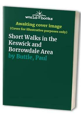 Short Walks In The Keswick And Borrowdale Area By Buttle, Paul Paperback Book • 18.99£