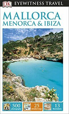 DK Eyewitness Travel Guide Mallorca, Menorca And Ibiza (Eyewitne... By DK Travel • 13.99£