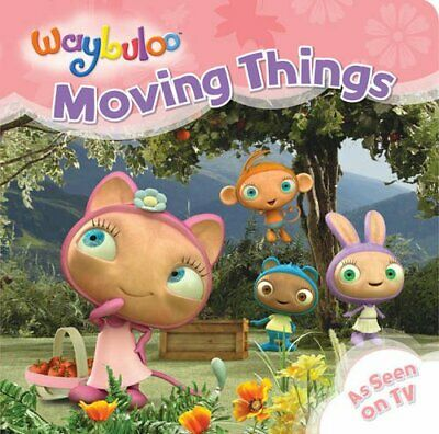 Moving Things (Waybuloo) By Unknown Hardback Book The Cheap Fast Free Post • 5.99£