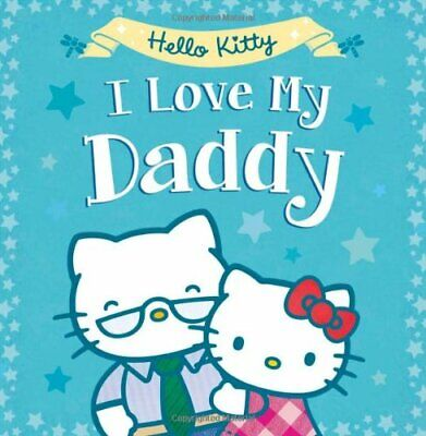 Hello Kitty: I Love My Daddy (Hello Kitty) Book The Cheap Fast Free Post • 7.49£