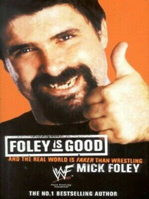 £3.35 • Buy Foley Is Good: And The Real World Is Faker Than Wrestling By Mick Foley