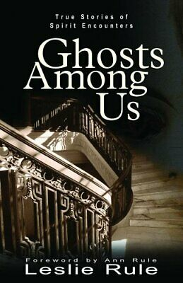 £5.49 • Buy Ghost Among Us: True Stories Of Spirit Encounters By Leslie Rule Book The Cheap