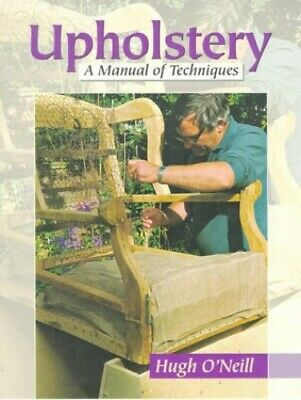 £12.99 • Buy Upholstery: A Manual Of Techniques By O'Neill, Hugh Paperback Book The Cheap