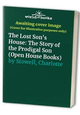 The Lost Son's House: The Story Of The Prodig... By Stowell, Charlotte Paperback • 7.99£
