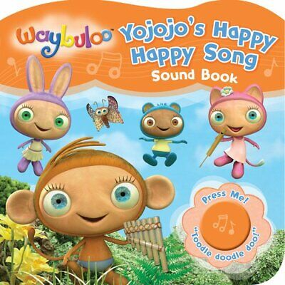 £7.22 • Buy Waybuloo Yojojo's Happy Little Song Sound Book Board Book Book The Cheap Fast